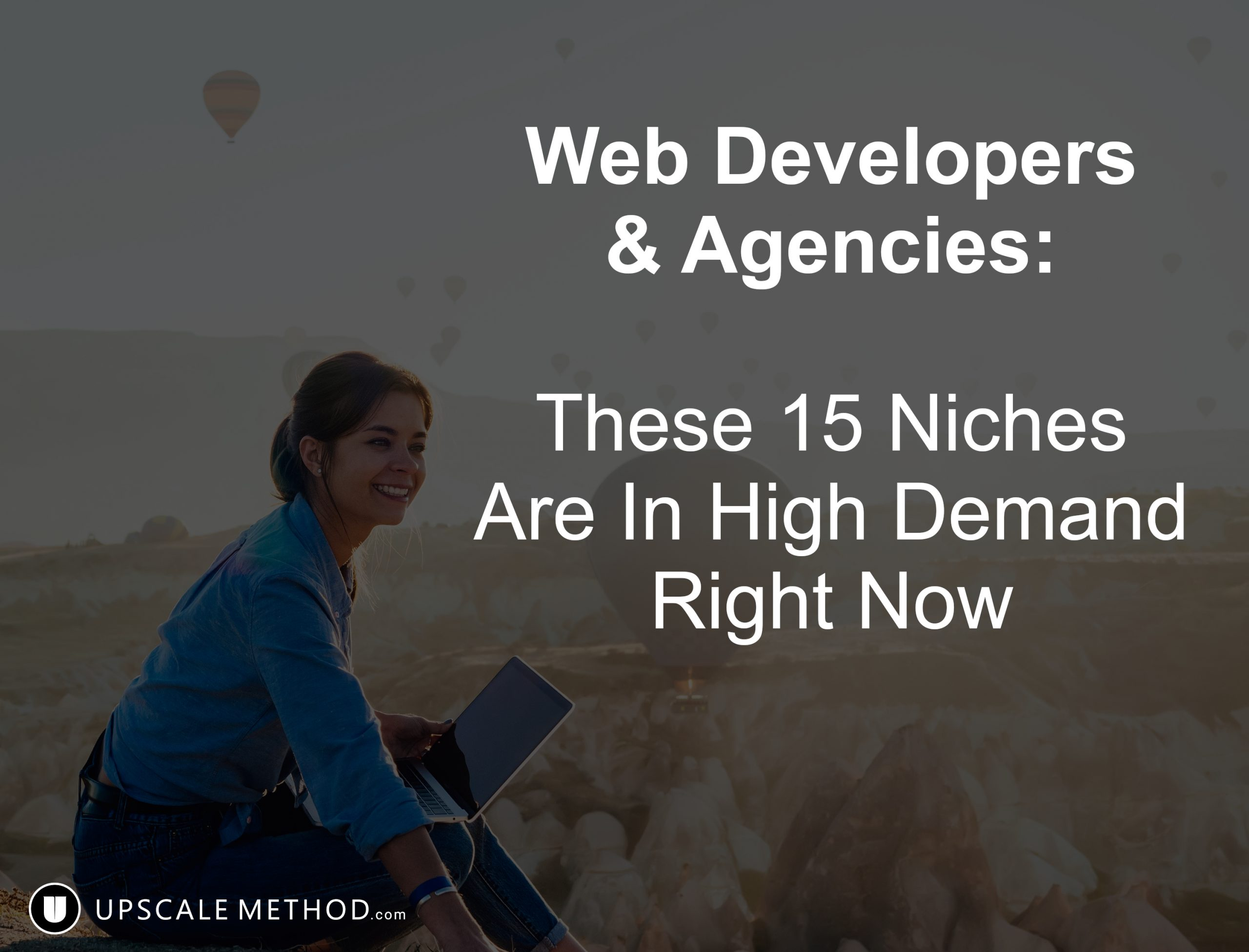 Web Developers & Agencies: These 15 Niches Are In High Demand Right Now